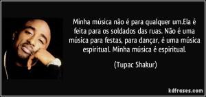 frase-minha-musica-nao-e-para-qualquer-um-ela-e-feita-para-os-soldados-das-ruas-nao-e-uma-musica-tupac-shakur-135894